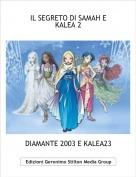 DIAMANTE 2003 E KALEA23 - IL SEGRETO DI SAMAH E KALEA 2