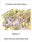 TOPINA 17 - L' Epidemia Del Raffreddore