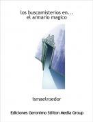 ismaelroedor - los buscamisterios en...el armario magico