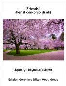 Squit girl&giuliafashion - Friends!