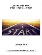 Lenner Tom - Op reis met Tom.Deel 1 Reeks 3 Begin