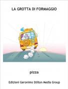 pizza - LA GROTTA DI FORMAGGIO