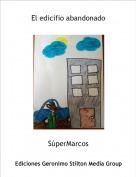 SúperMarcos - El edicifio abandonado