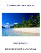 marco magico - Il mistero del mare Narciso