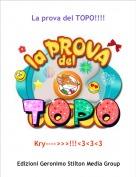 Kry---->>>!!!<3<3<3 - La prova del TOPO!!!!