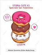 Lola07K - STORIA CUTE X3Speciale San Valentino