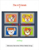 mikey - The 4 Friends