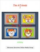 mikey - The 4 FriendsI