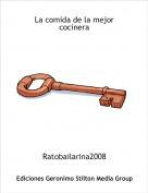 Ratobailarina2008 - La comida de la mejor cocinera