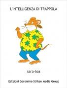 sara-tea - L'INTELLIGENZA DI TRAPPOLA