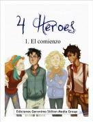 . - 4 Héroes: 1. El comienzo