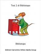 Bibliotopo - Test 2 di Bibliotopo