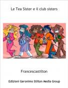 Francescastilton - Le Tea Sister e il club sisters