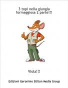 Viola!!! - 3 topi nella giungla formaggiosa 2 parte!!!