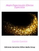 Cuenta Cuentos - Magia Espectacular:Efectos Especiales