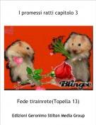 Fede tirainrete(Topella 13) - I promessi ratti capitolo 3