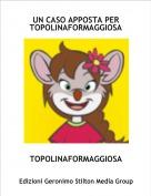TOPOLINAFORMAGGIOSA - UN CASO APPOSTA PER TOPOLINAFORMAGGIOSA
