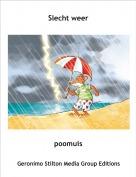 poomuis - Slecht weer