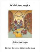 dottormalvagio - la biblioteca magica
