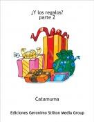 Catamuma - ¿Y los regalos?parte 2
