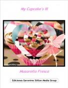 Mozarella Fresca - My Cupcake's III