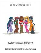 SARETTA BELLA TOPETTA - LE TEA SISTERS !!!!!!!