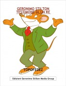 TOPOFEDEZ - GERONIMO STILTON TESTIMONE DI UN RE