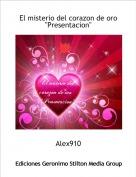 """Alex910 - El misterio del corazon de oro""""Presentacion"""""""