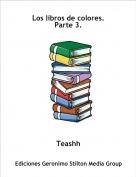 Teashh - Los libros de colores.Parte 3.