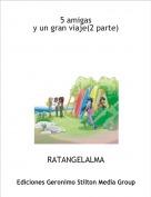 RATANGELALMA - 5 amigas y un gran viaje(2 parte)