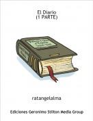 ratangelalma - El Diario(1 PARTE)