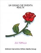 ZIA TOPILLA - UN SOGNO CHE DIVENTA REALTA'