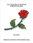 B.mimli - Los Lirios De La Amistad (PRESENTACION)