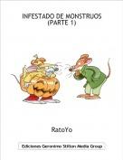 RatoYo - INFESTADO DE MONSTRUOS(PARTE 1)