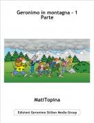 MatiTopina - Geronimo in montagna - 1 Parte