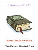 Miruna Levarda Florentina - Il diaro secreto di zio G.