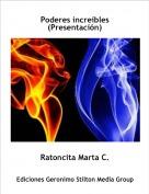 Ratoncita Marta C. - Poderes increíbles(Presentación)