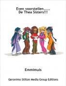 Emmimuis - Even voorstellen.....De Thea Sisters!!!