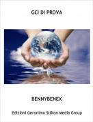 BENNYBENEX - GCI DI PROVA