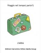 ciabba - Viaggio nel tempo( parte1)