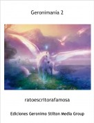 ratoescritorafamosa - Geronimanía 2