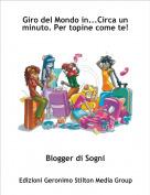 Blogger di Sogni - Giro del Mondo in...Circa un minuto. Per topine come te!