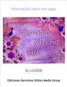 By:oli2008 - Información sobre mis sagas