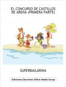 SUPERBAILARINA - EL CONCURSO DE CASTILLOS DE ARENA (PRIMERA PARTE)
