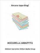MOZZARELLA AMMUFFITA - Ancora topo-blog!