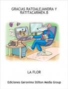 LA FLOR - GRACIAS RATOALEJANDRA Y RATITACARMEN.B