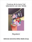 Riquidemi - Cronicas de la torre 3:el laboratorio con olor fetido