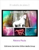 Ratona Paula - El caballo de plata 2