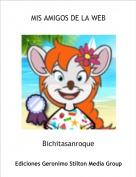 Bichitasanroque - MIS AMIGOS DE LA WEB
