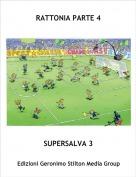 SUPERSALVA 3 - RATTONIA PARTE 4